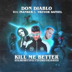 Don Diablo & CID - Kill Me Better